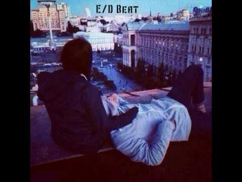 E/D beat(милая моя это дым над рекой)