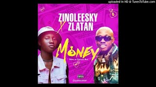 Zinoleesky Ft. Zlatan   Money