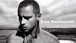 Eros Ramazzotti - Fuoco Nel Fuoco | Lyrics