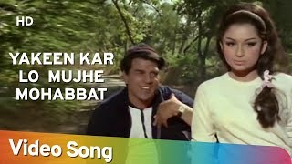 Yakeen Kar Lo Mujhe Mohabbat (HD) | Yakeen (1969