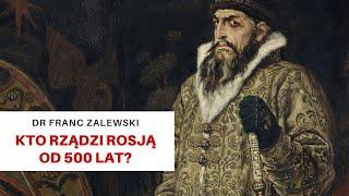 Kto rządzi Rosją od 500 lat? Geneza spisku – dr Franc Zalewski