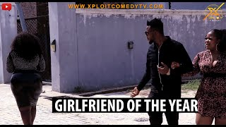 GIRLFRIEND OF THE YEAR(XPLOIT COMEDY)