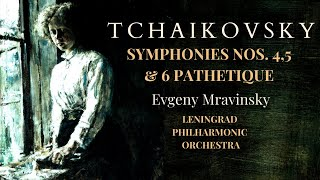 Tchaikovsky - Symphonies n°4,5,6 Pathetique (recording of the Century : Yevgeny Mravinsky)
