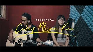 Download lagu Intan Rahma Cukup Mbiyen Kae Akustik Mp3