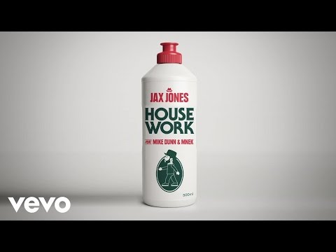 House Work performed by Jax Jones; features Mike Dunn and MNEK