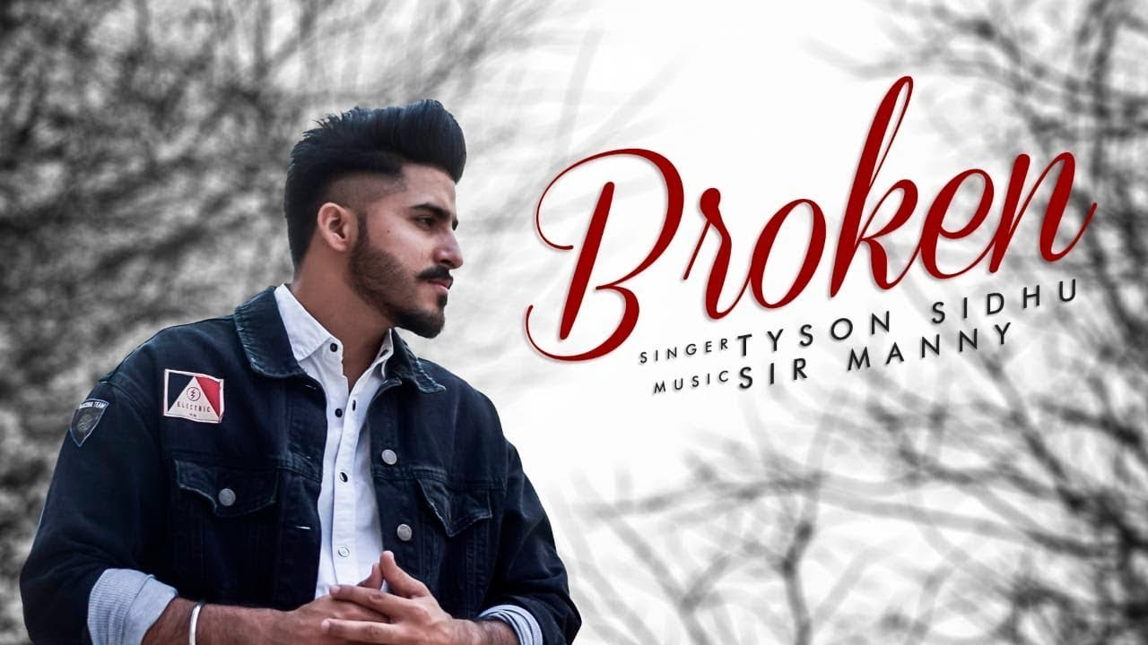 Broken Mp3 song Download Tyson Sidhu