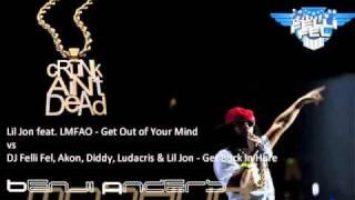 Lil Jon, LMFAO, DJ Felli Fel, Akon - Get Out of Your Mind vs Get Buck In Here (Benji Anders Mashup)
