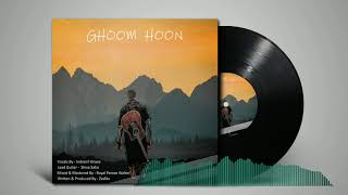 Ghoom Hoon - Zadikx ft. Indranil Hirave [Official Audio
