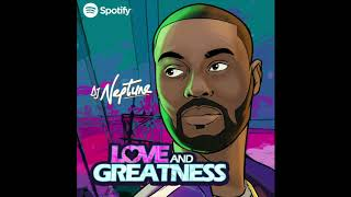 Dj Neptune   Love And Greatness (Sigag Lauren Remix)