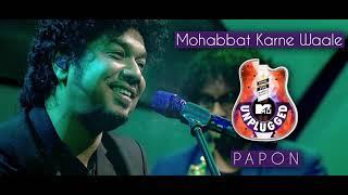 Mohabbat Karna Wale - Papon   MTV Unplugged - YouTube
