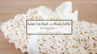 How To Knit A Dishcloth For Beginners