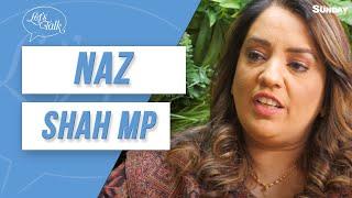 Let's Talk Episode 2: Naz Shah, Labour MP for Bradford West