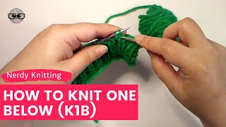 How to Knit One Below (K1B) and Purl One Below (P1B)