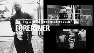 FOREIGNER - Blow Your Head Season 3 (NTS Mix)