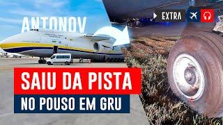 Avião Cargueiro Antonov 124 Sai Da Pista Em Guarulhos #Extra