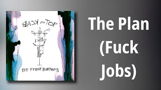 The Front Bottoms // The Plan (Fuck Jobs)