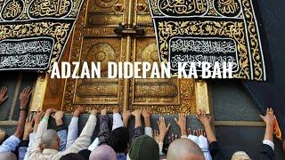 Merdunya Adzan subuh di depan ka'bah mekah