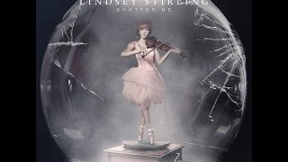 Lindsey Stirling - Shatter Me [Full Album] HD