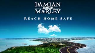 Reach Home Safe (Audio) - Damian Marley  (Video)