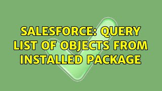 Salesforce: Query list of Objects from Installed Package