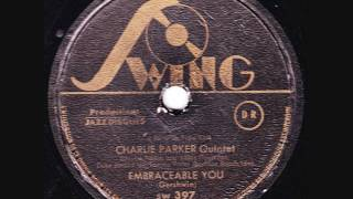 Charlie Parker Quintet - Embraceable You (take 1) - 1947