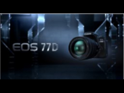 Canon EOS 77D - Free Your Creativity