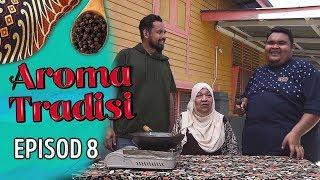 Aroma Tradisi (2019) - Abam Bocey | Episod 8