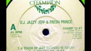 DJ Jazzy Jeff and The Fresh Prince - A Touch Of Jazz (Extended Re-Touch)