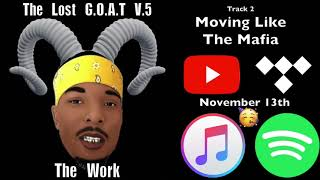 The Lost G.O.A.T V.5! Drops Nov.13 (All Platforms)