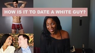 WHAT'S IT LIKE DATING A WHITE GUY? | Love life, Struggles, the N Word