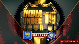 Sri Lanka U19 vs India U19, 1st Youth Test, Day - 3
