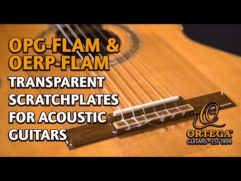 ORTEGA GUITARS | OPG-FLAM & OERP-FLAM | Transparent Scratchplates for acoustic guitars