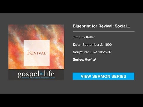 Blueprint for Revival: Social Concern – Timothy Keller [Sermon]