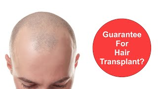 Do You Give Guarantee For Hair Transplants?