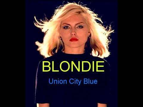 BLONDIE - Union City Blue