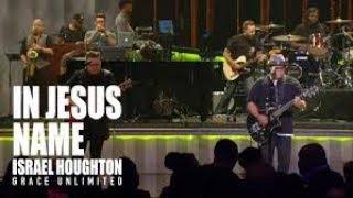 In Jesus Name - Israel Houghton