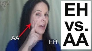 American English Pronunciation: EH [ɛ] vs. AA [æ] Vowels