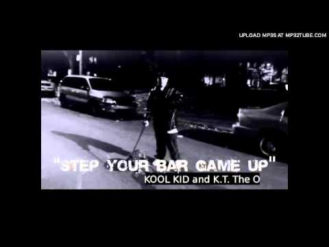 Kool Kid and K.T. The O - Step Yo Game Up.mp4