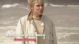 Anne Murray - Song for the Mira