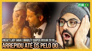 REAGINDO A Lady Gaga, Bradley Cooper   Shallow (From A Star Is BornLive From The Oscars)