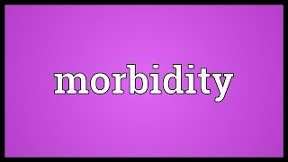 Morbidity Meaning