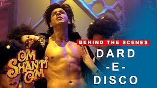 Om Shanti Om   Behind The Scenes   Dard-E-Disco   - YouTube