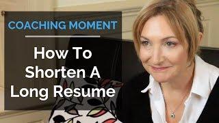 How To Shorten A Long Resume - Coaching Moment