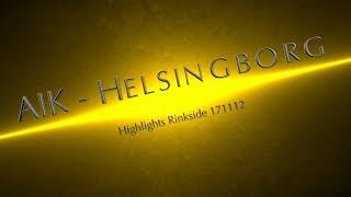 Highlights Rinkside AIK - Helsingborg 171112