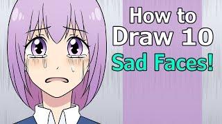 How to Draw Manga: 10 Sad Facial Expressions