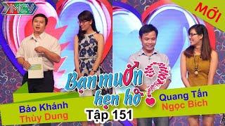 BẠN MUỐN HẸN HÒ #151 UNCUT | Bảo Khánh - Thùy Dung | Quang Tấn - Ngọc Bích | 200316 💖