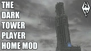 THE DARK TOWER: Massive VERY Evil Player Home- Xbox Modded Skyrim Mod Showcase