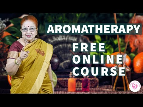 AROMATHERAPY FREE ONLINE COURSE TAMIL  | Essential Oils -Characteristics, Benefits and Applications