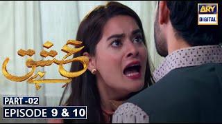 Ishq Hai Episode 9 & 10   Part 2   Ary Digital Dramas
