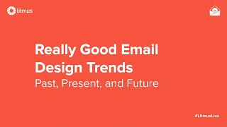 Really Good Email Design Trends: Past, Present, And Future